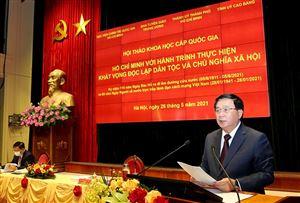 """Hội thảo khoa học """"Hồ Chí Minh với hành trình thực hiện khát vọng độc lập dân tộc và chủ nghĩa xã hội"""""""