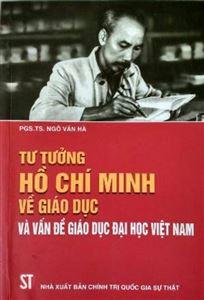 Tư tưởng Hồ Chí Minh về giáo dục và vấn đề giáo dục đại học ở Việt Nam