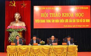 Hội thảo khoa học Tuyên Quang trong tầm nhìn chiến lược của Chủ tịch Hồ Chí Minh